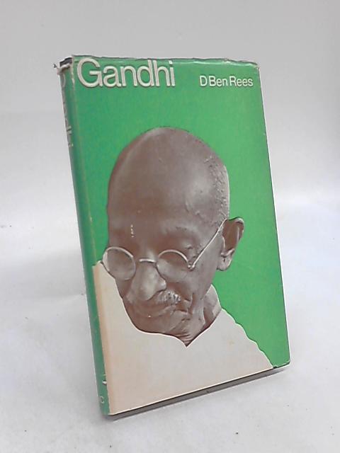 Mahatma Gandhi: Pensaer Yr India by D Ben Rees