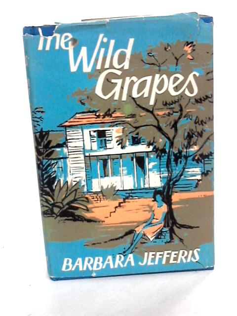 The Wild Grapes by Jefferis, Barbara