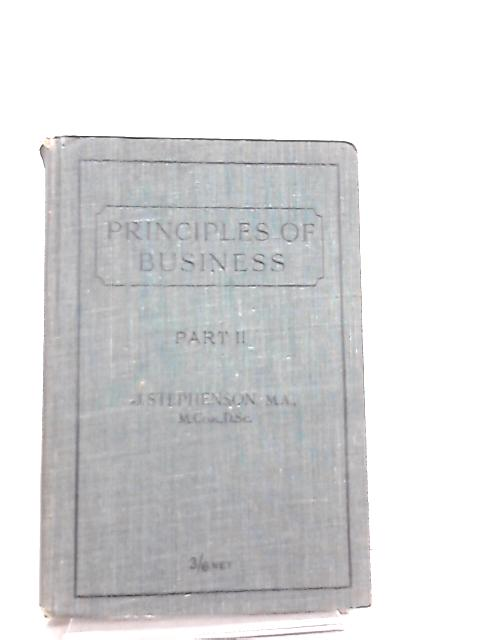 The Principles of Business Part II by James Stephenson