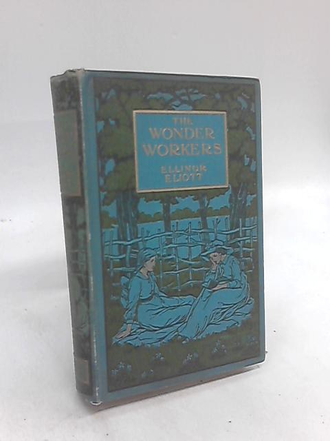 The Wonder Workers by Ellinor Eliott