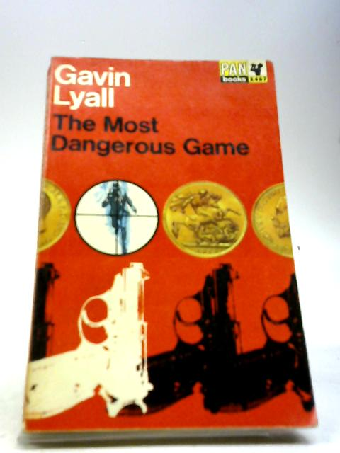 The Most Dangerous Game by Lyall, Gavin