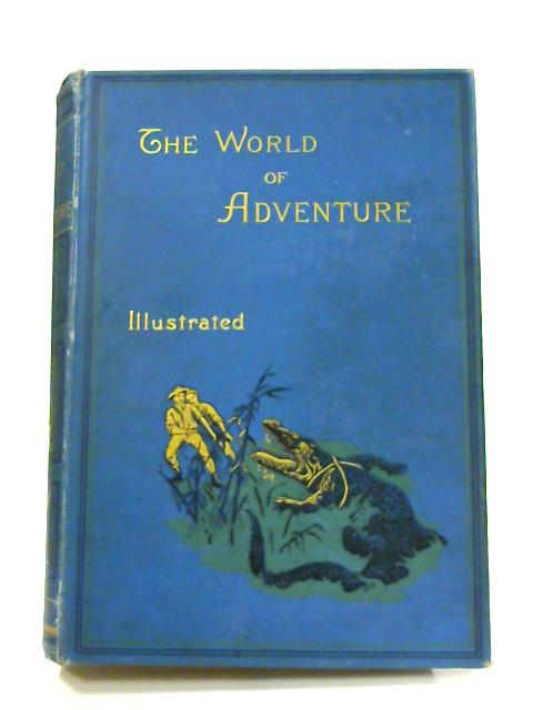 The World of Adventure: Vol. III by Anon