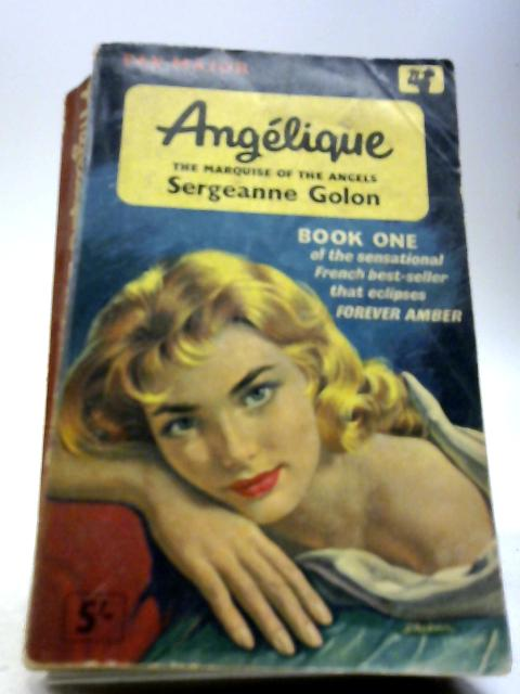 Angelique Book One The Marquise of the Angels by Sergeanne Golon