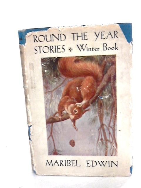 Round the Year Stories (the Winter book) by Maribel Edwin
