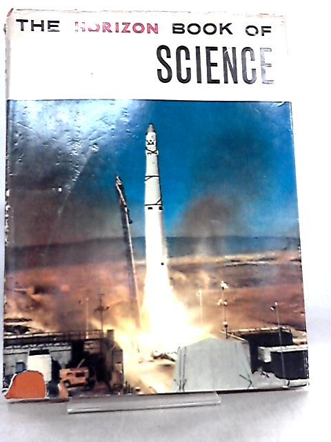 The Horizon Book of Science by Charles Hatcher