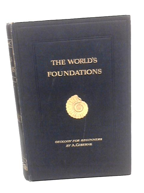 The World's Foundations by Agnes Giberne