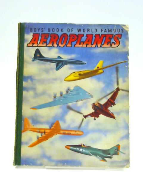 Boys' Book of World Famous Aeroplanes by Anon