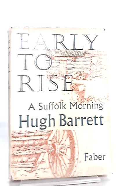 Early to Rise, A Suffolk Morning by Hugh Barrett