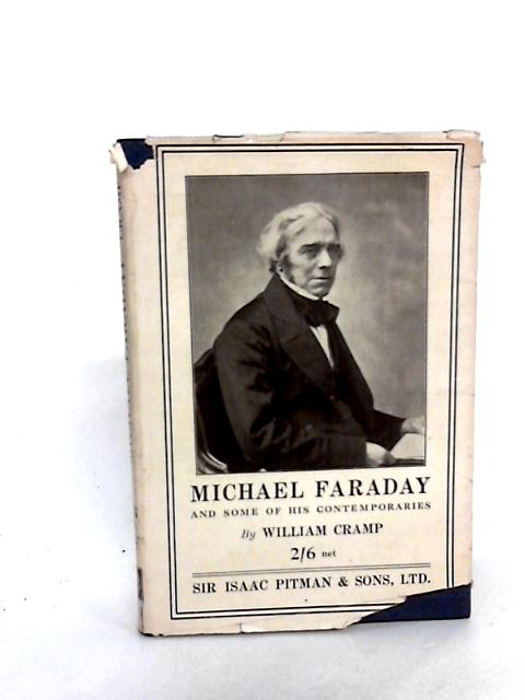 Michael Faraday and some of his contemporaries, by Cramp, William