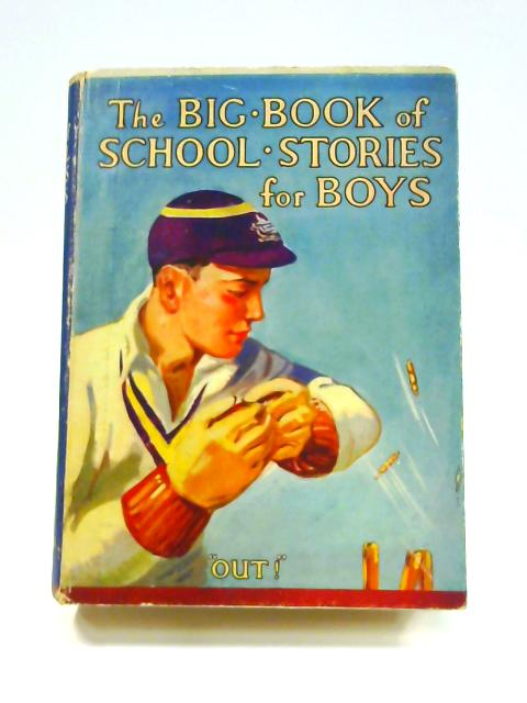 The Big Book of School Stories for Boys by Various