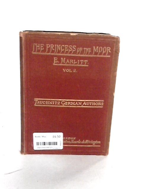 The Princess of the Moor Vol 2 by E. Marlitt