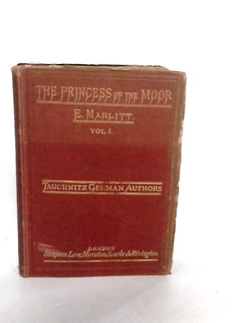 The Princess of the Moor Vol I by E. Marlitt