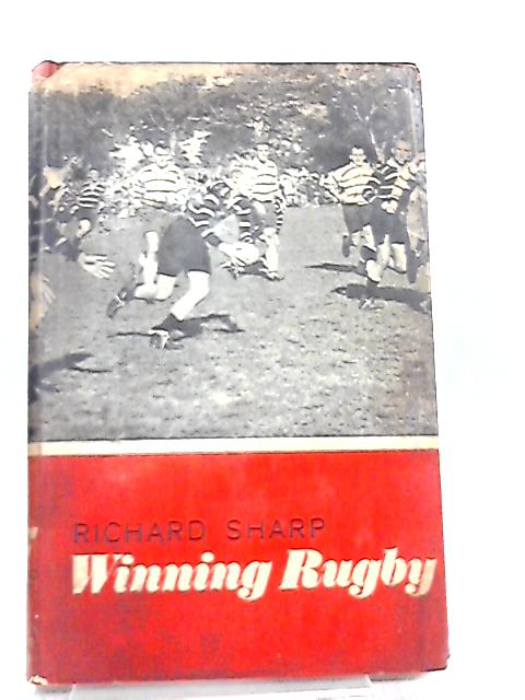 Winning Rugby by Richard Sharp