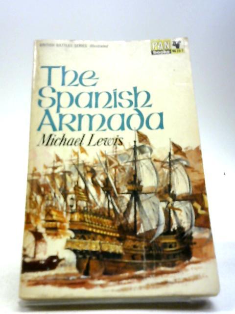 The Spanish Armada (British battles series) by Lewis, Michael