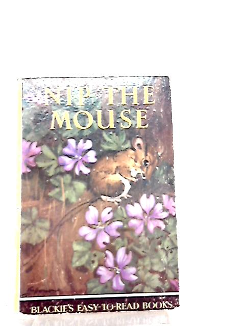 Nip the Mouse (Blackie's Easy to Read Books) by Dorothy King