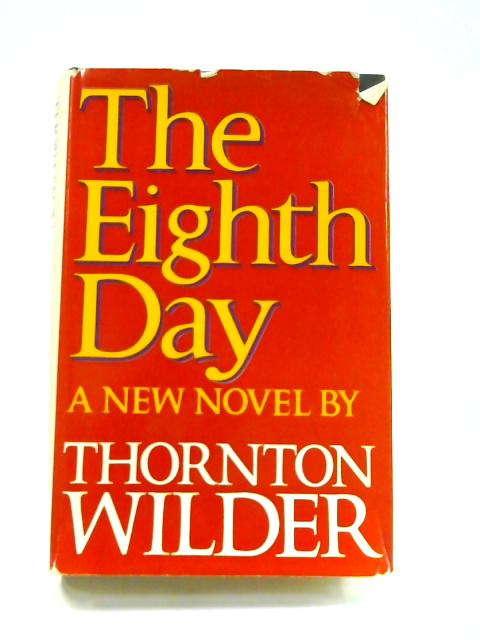 The Eighth Day by Thornton Wilder