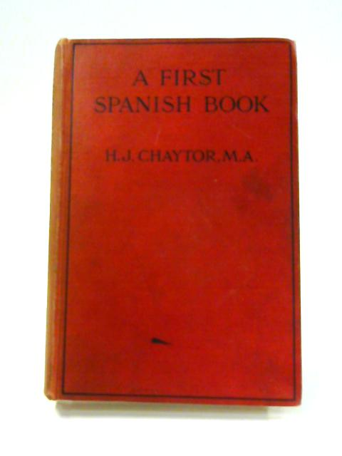 A First Spanish Book by H.J. Chaytor