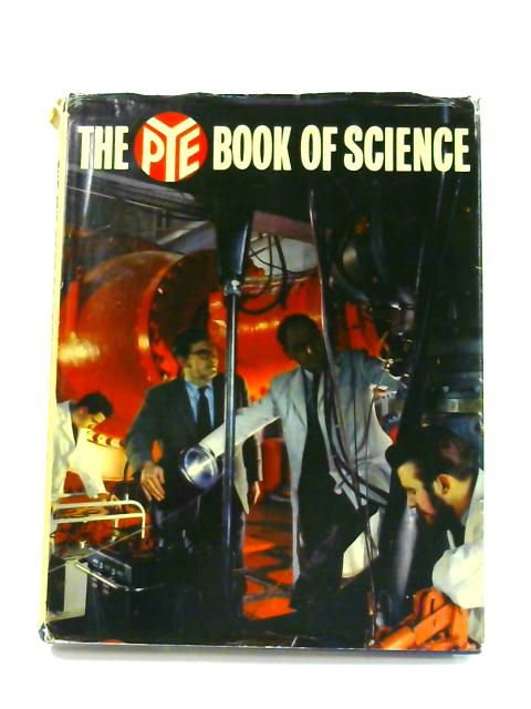 The Pye Book of Science by Maurice Rickards