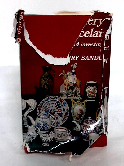 British Pottery and Porcelain for Pleasure and Investment. by Sandon, Henry