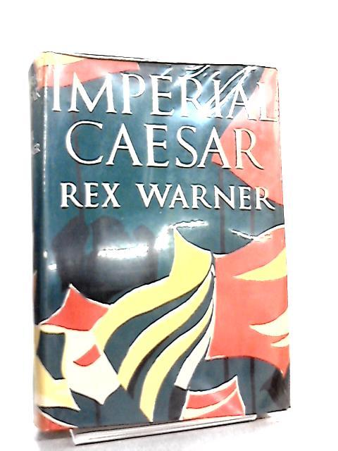 Imperial Caesar by Rex Warner