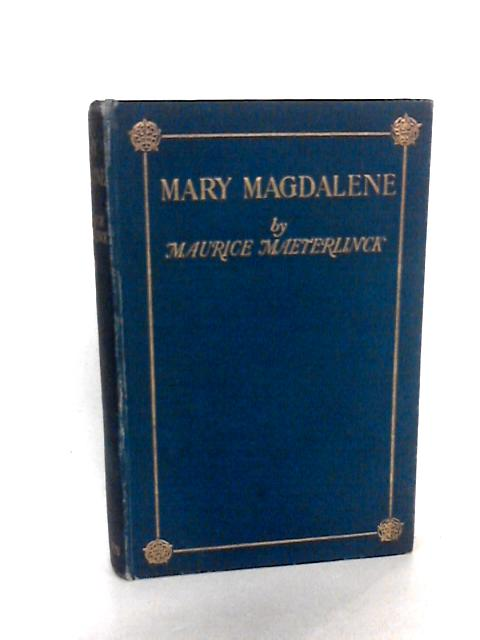 Mary Magdalene by Maeterlinck, Maurice