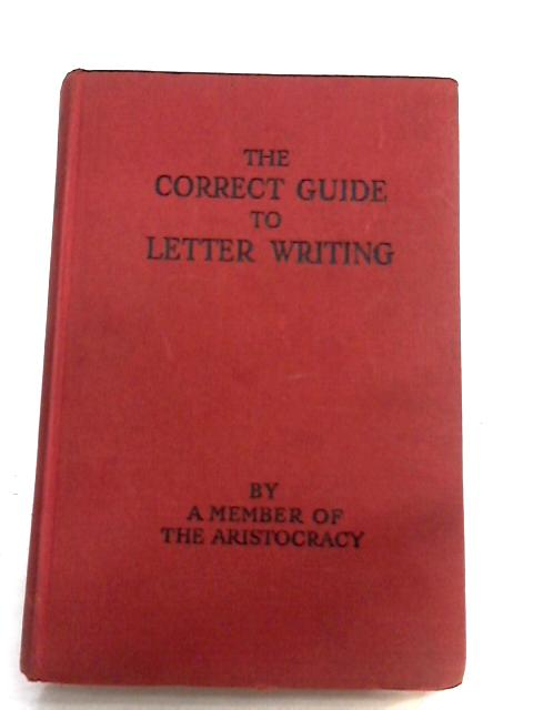 The Correct Guide to Letter Writing by Various