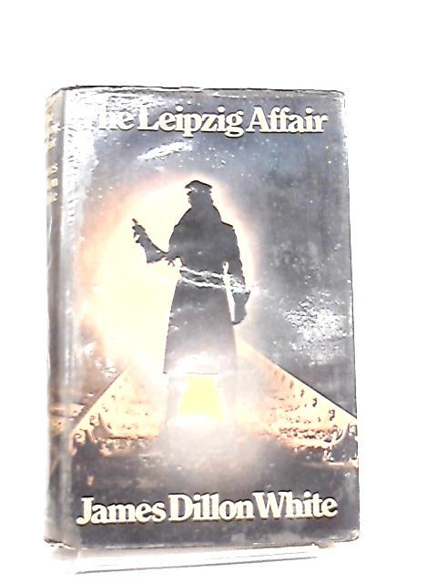 Leipzig Affair by James Dillon White