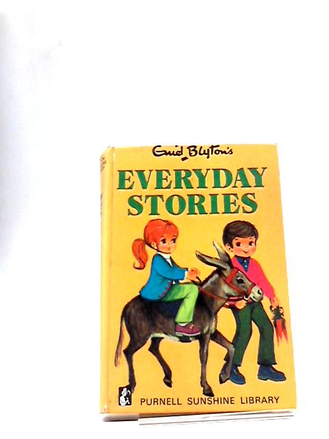 Every Day Stories by Blyton, Enid (prepared Under the Supervision of )