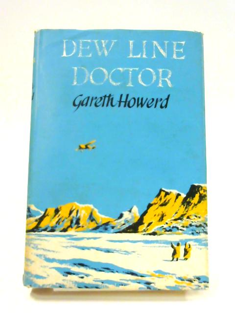 Dew Line Doctor by G. Howerd