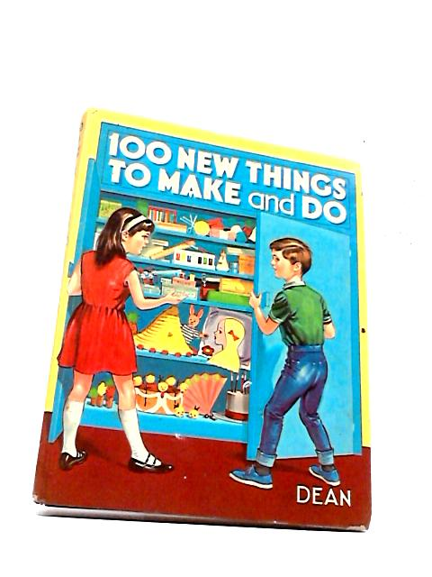 100 New Things To Make And do by Violet M. Williams by unknown