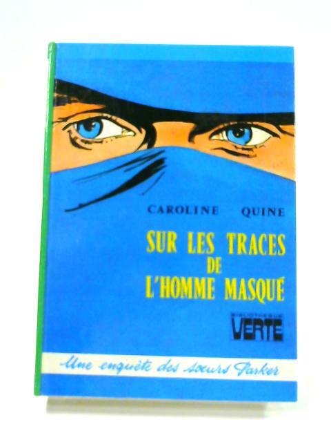 Sur Les Traces de L'Homme Masque by Caroline Quine