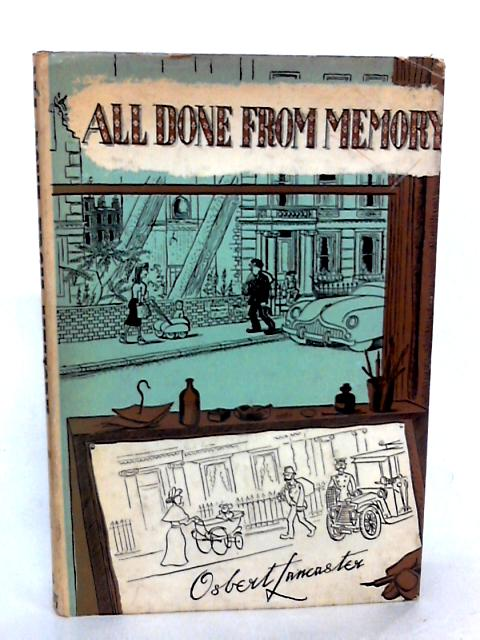 All Done from Memory by Lancaster, Osbert