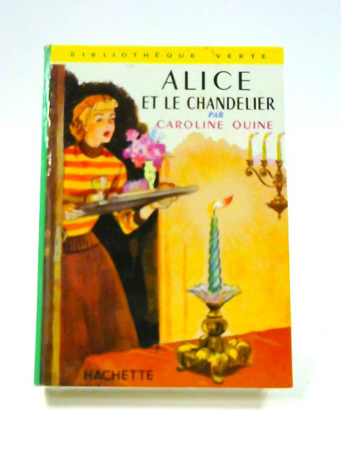 Alice et le Chandelier by Caroline Quine
