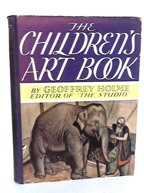 The Children'S Art Book by Holme, Geoffrey