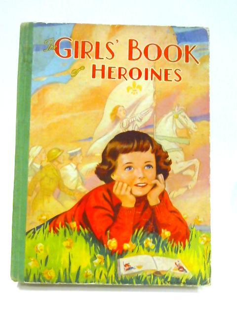 The Girls' Book Heroines by Arthur Groom