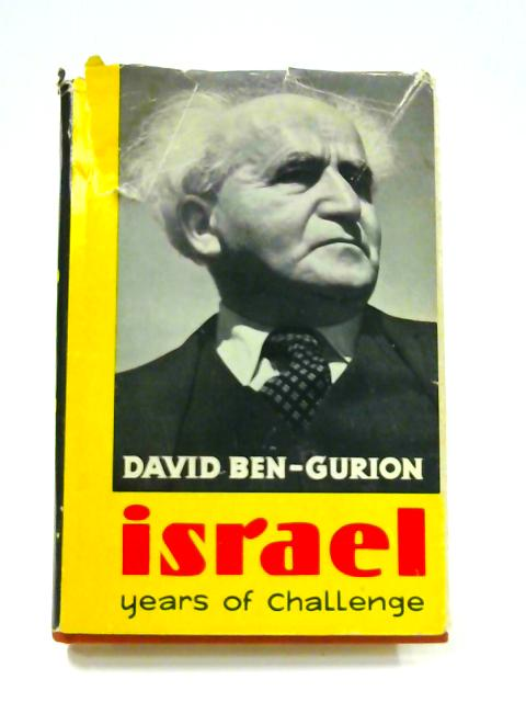 Israel: Years of Challenge By David Ben-Gurion