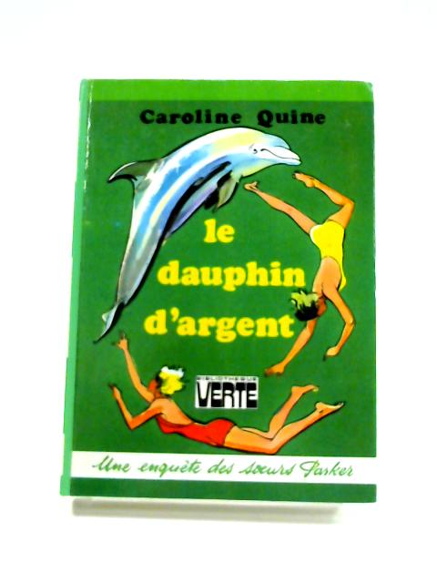 Le Dauphin d'argent by Caroline Quine