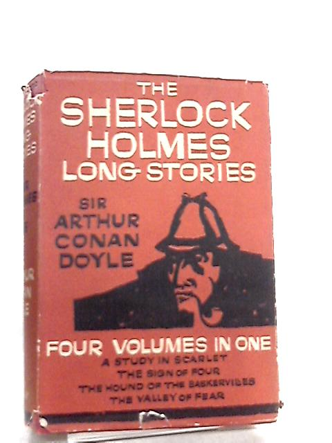 The Complete Sherlock Holmes Long Stories by Arthur Conan Doyle