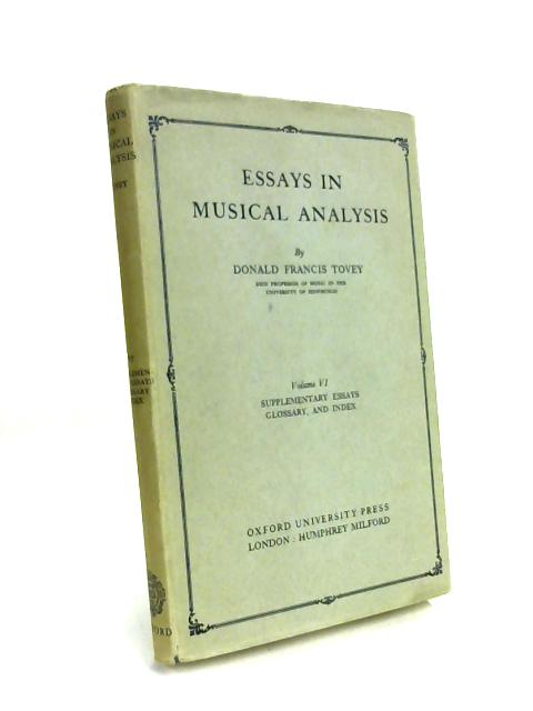 Essays in Musical Analysis: Supplementary Essays, Glossary and Index v. 6 by Sir Donald F Tovey