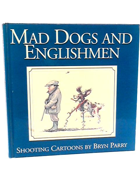 Mad Dogs and Englishmen Shooting Cartoons by Bryan Pary