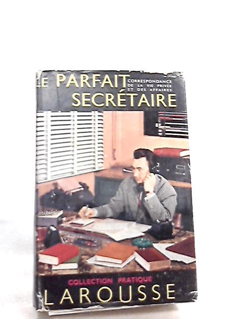 Le Parfait Secretaire by Louis Chaffurin