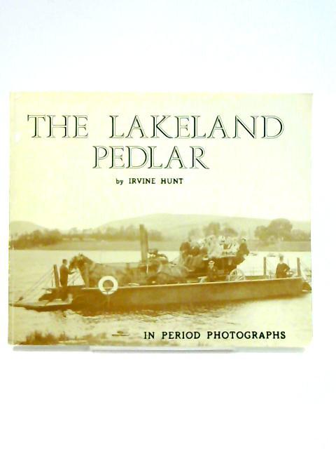 The Lakeland Pedlar by Irvine Hunt