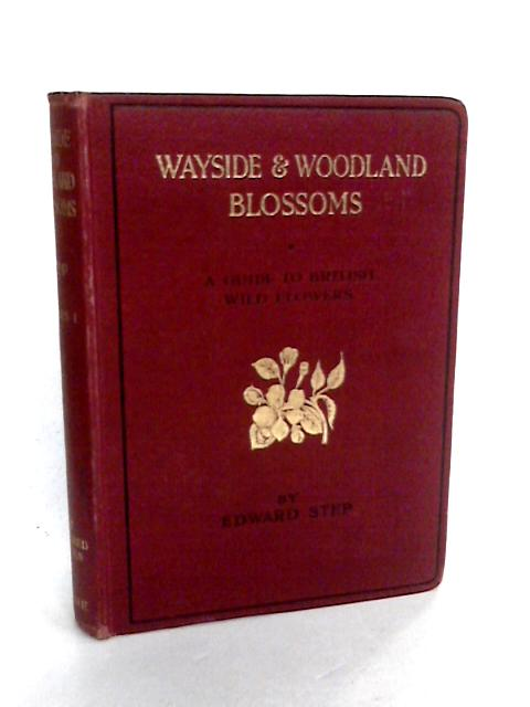 Wayside And Woodland Blossoms First ( I ) Series By Step, Edward