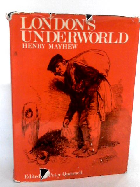 London's Underworld by Peter Quenell By Peter Quenell