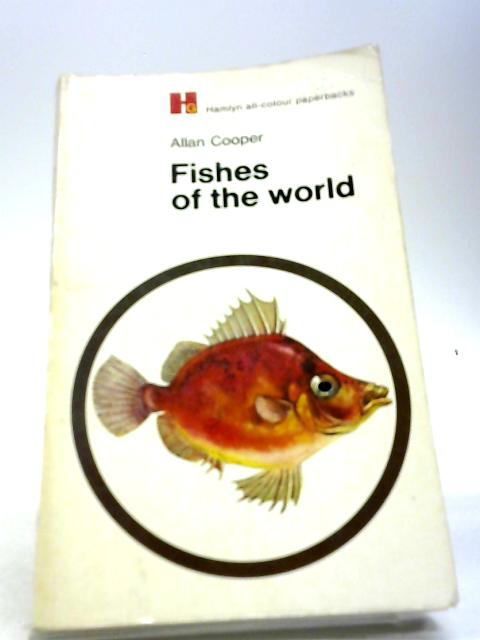 Fishes of the World (Hamlyn all-colour paperbacks, natural history) by Cooper, Alan