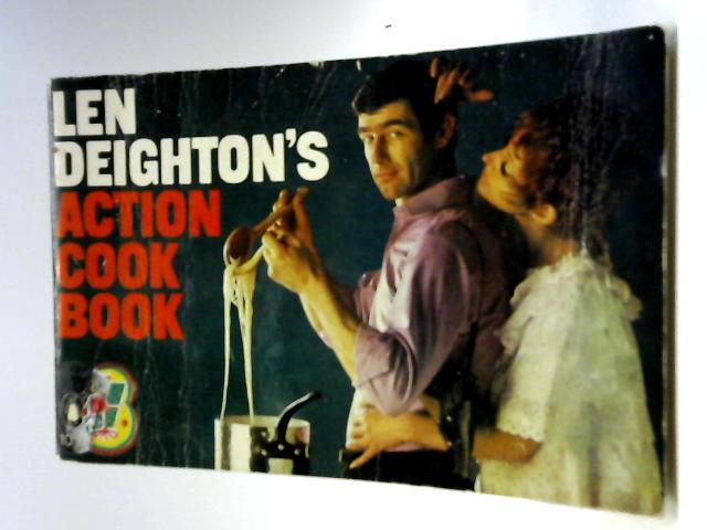 Action cook book: Len Deighton's guide to eating by Deighton, Len