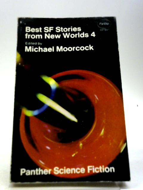 Best SF Stories from New Worlds 4 by Moorcock, Michael