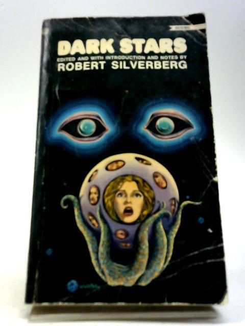 Dark Stars by Silverberg, Robert