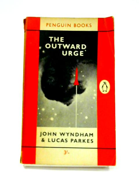 The Outward Urge by John Wyndham and Lucas Parkes