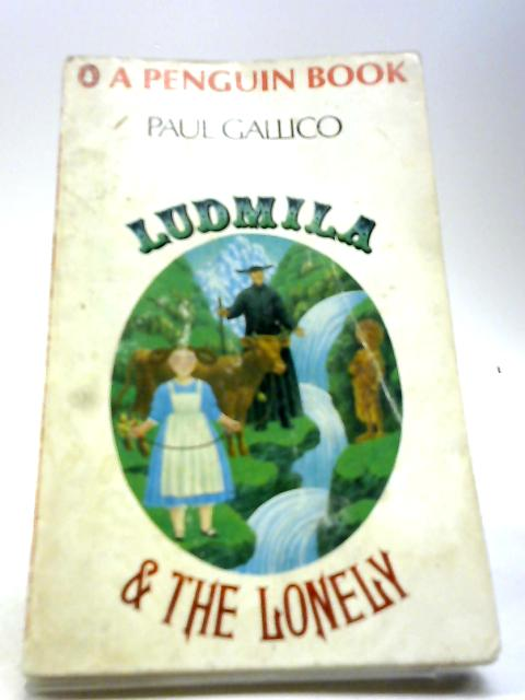 Ludmila And The Lonely By Gallico, Paul